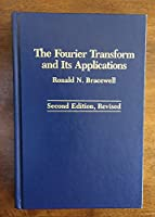 The Fourier Transform and Its Applications (Mcgraw-Hill Series in Electrical Engineering, Circuits and Systems)