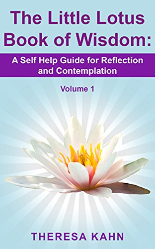 The Little Lotus Book of Wisdom: A Self-Help Guide for Reflection and Contemplation (One 1) (English Edition)