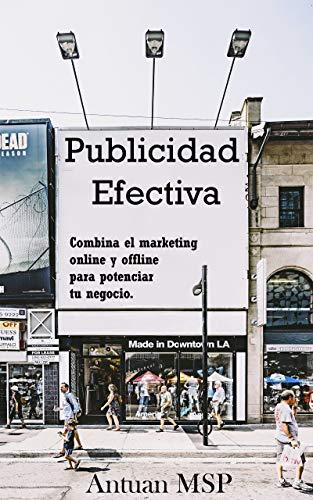 Publicidad efectiva: Combina el marketing online y offline para potenciar tu negocio