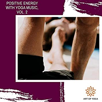Positive Energy With Yoga Music, Vol. 2
