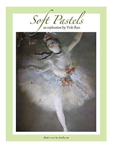 Soft Pastels...an Exploration: Complete Guide to the art techniques of soft pastels. From history to materials, with plenty of photos (English Edition)