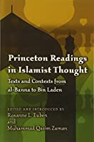 Princeton Readings in Islamist Thought: Texts and Contexts from Al-Banna to Bin Laden (Princeton Studies in Muslim Politics)