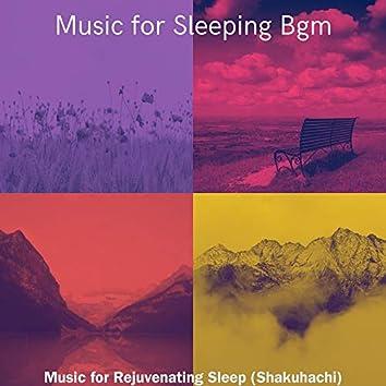 Music for Rejuvenating Sleep (Shakuhachi)