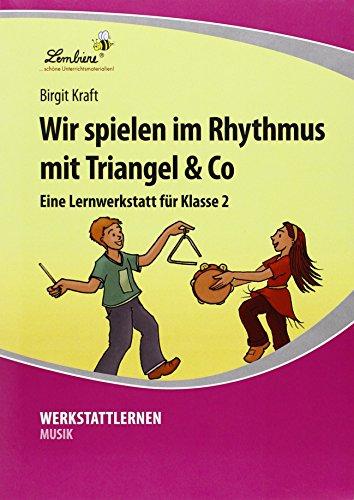 Wir spielen im Rhythmus mit Triangel & Co: Grundschule, Musik, Klasse 2
