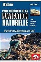 L'art ancestral de la navigation naturelle - S'orienter sans boussole ni GPS Broché