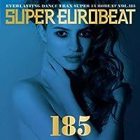 Super Eurobeat 185 by Super Eurobeat (2008-02-27)