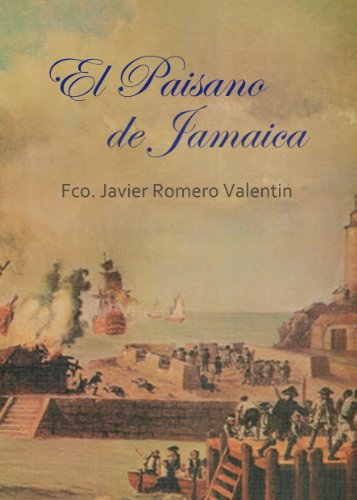 El Paisano de Jamaica: el espía de Blas de Lezo eBook: Valentín, Javier Romero: Amazon.es: Tienda Kindle