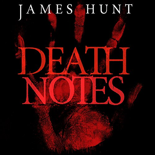 Death Notes     Bloodied Words, Book 1              By:                                                                                                                                 James Hunt                               Narrated by:                                                                                                                                 Mikela Drew                      Length: 4 hrs and 28 mins     2 ratings     Overall 4.5