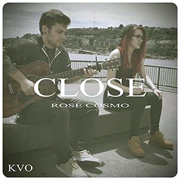 Close (feat. Rose Cosmo)