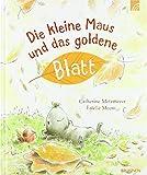 Die kleine Maus und das goldene Blatt - Catherine Metzmeyer