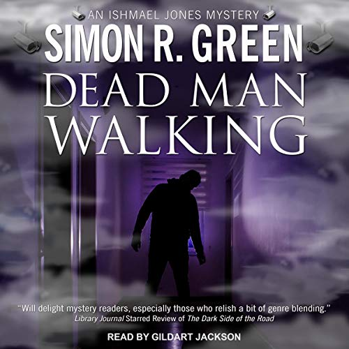 Dead Man Walking     An Ishmael Jones Mystery, Book 2              By:                                                                                                                                 Simon R. Green                               Narrated by:                                                                                                                                 Gildart Jackson                      Length: 7 hrs and 47 mins     7 ratings     Overall 4.6