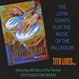 The Latin Giants Play the Music of the Palladium...Tito Lives