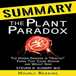 """Summary of The Plant Paradox: The Hidden Dangers in """"Healthy"""" Foods That Cause Disease and Weight Gain by Dr. Steven Gundry cover art"""