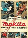 Makita. Utensil elettrici industriali. Catalogo 1981.