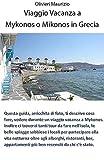 Mykonos o Mikonos vacanze in Grecia (Italian Edition)