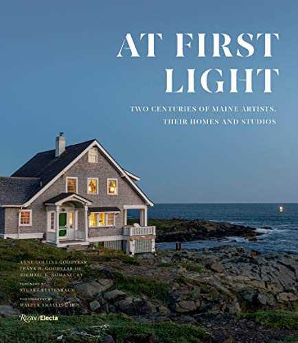 Compare Textbook Prices for At First Light: Two Centuries of Maine Artists, Their Homes and Studios  ISBN 9780847867899 by Goodyear, Anne Collins,Goodyear III, Frank H.,Komanecky, Michael K.,Smalling, Walter,Kestenbaum, Stuart