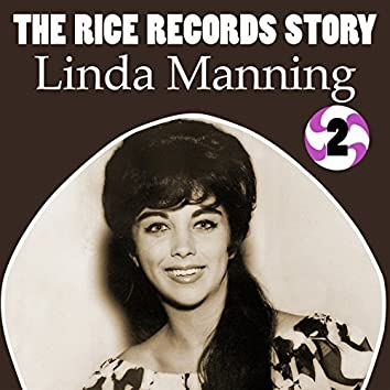 The Rice Records Story: Linda Manning, Vol. 2