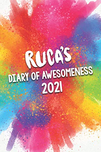 Ruca's Diary of Awesomeness 2021: A Unique Girls Personalized Full Year Planner Journal Gift For Home, School, College Or Work.
