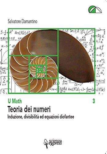 Teoria dei numeri. Induzione, divisibilità ed equazioni diofantee