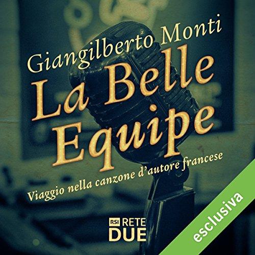 La belle equipe: Viaggio nella canzone d'autore francese  Audiolibri