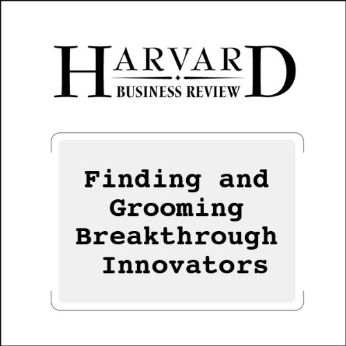 Finding and Grooming Breakthrough Innovators (Harvard Business Review) audiobook cover art