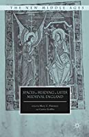 Spaces for Reading in Later Medieval England (The New Middle Ages)