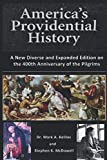 America's Providential History: A New Diverse and Expanded Edition on the 400th Anniversary of the Pilgrims
