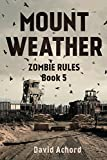 Mount Weather (Zombie Rules, Band 5)