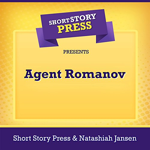 Short Story Press Presents Agent Romanov  By  cover art