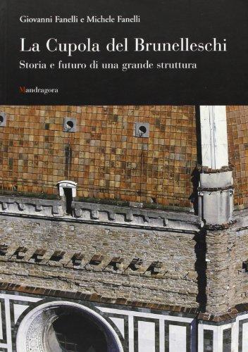 La cupola del Brunelleschi. Storia e futuro di una grande struttura