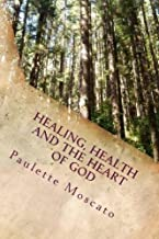Healing, Health and the Heart of God