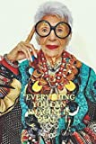Everything you can imagine is real. Iris Apfel Notebook: The Hilarious Notebook/Journal ,blank lined Journal for teens, adults, supporters , fans, ... school, 100 lined pages, size 6 x 9 inches .
