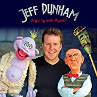 Jeff Dunham: Arguing with Myself Hörbuch