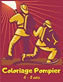 Coloriage pompier 4 - 8 ans: Le livre de coloriage du véritable petit pompier - 50 coloriages inédits - Cadeau garçon et fille