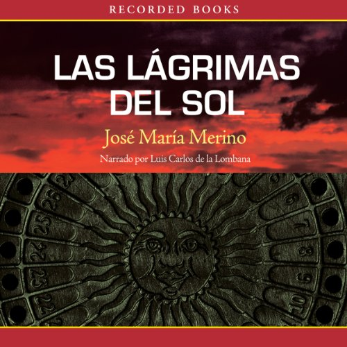 Las lágrimas del sol [Tears of the Sun]                   By:                                                                                                                                 José María Merino                               Narrated by:                                                                                                                                 Luis Carlos de la Lombana                      Length: 5 hrs and 45 mins     Not rated yet     Overall 0.0