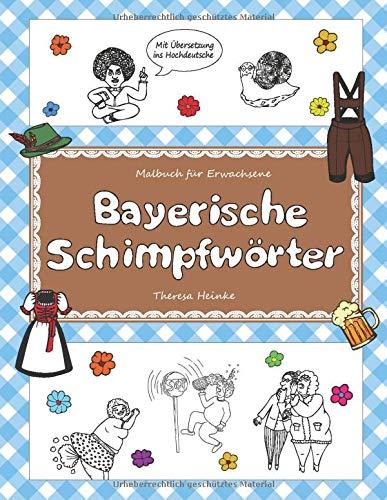 Malbuch für Erwachsene: Bayerische Schimpfwörter