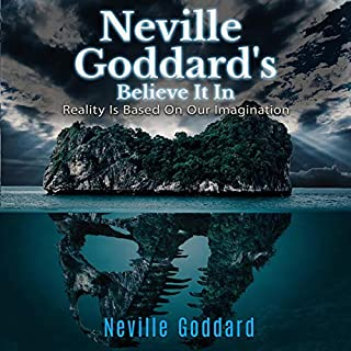 Neville Goddard's Believe It In: Reality Is Based on Our Imagination audiobook cover art