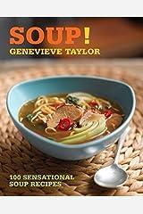 Soup!: 100 sensational soup recipes Paperback