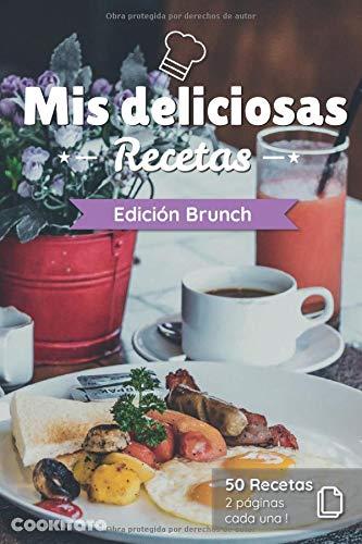 Mis deliciosas Recetas - Edición Brunch: Libro de recetas para ser completado y personalizado | 50 recetas | 2 páginas cada una