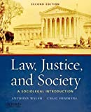 Law, Justice, and Society: A Sociolegal Introduction by Anthony Walsh (2010-10-22)