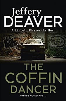 The Coffin Dancer: Lincoln Rhyme Book 2 by [Jeffery Deaver]