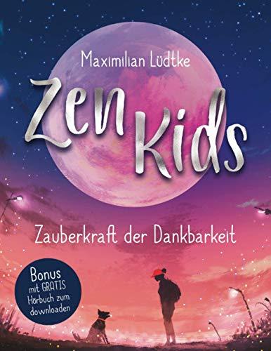 Zen Kids: Zauberkraft der Dankbarkeit