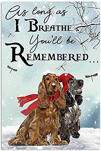 I Breathe You'll Be Remember Cocker Spaniel Wall Art Print Painting Home Decor Art Canvas 0.75 Inch Print Size 8x12, 12x18, 16x24, 24x36 Inches