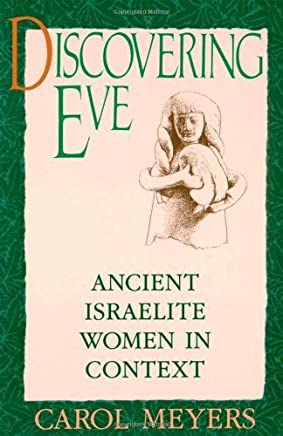 Discovering Eve: Ancient Israelite Women in Context (Oxford Paperbacks) by Carol Meyers(1991-01-10)