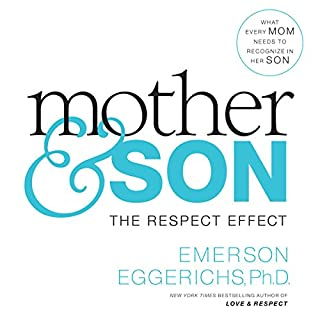 Mother and Son     The Respect Effect              By:                                                                                                                                 Dr. Emerson Eggerichs                               Narrated by:                                                                                                                                 Dr. Emerson Eggerichs                      Length: 8 hrs and 35 mins     272 ratings     Overall 4.7