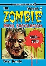 The Zombie Movie Encyclopedia, Volume 2: 2000-2010 (Contributions to Zombie Studies)