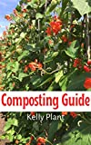 Get the garden of your dreams - Proven method for Composters and Worm Bins: The Ultimate Guide to...
