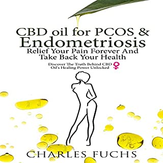 CBD Oil for PCOS & Endometriosis: Relief Your Pain Forever and Take Back Your Health audiobook cover art