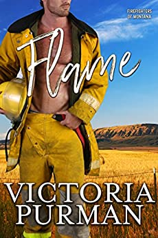 Flame (Firefighters of Montana Book 5) by [Victoria Purman]