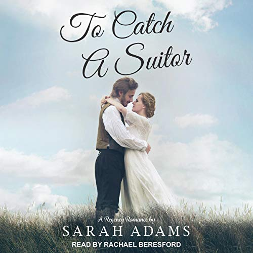 To Catch a Suitor: A Regency Romance cover art